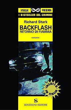 RICHARD STARK (DONALD E.WESTLAKE): BACKFLASH.RITORNO DI FIAMMA